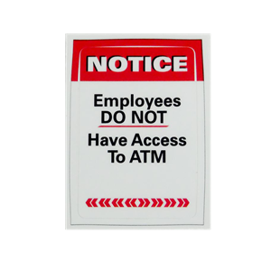 ATM Decal - Employees Do Not Have Access